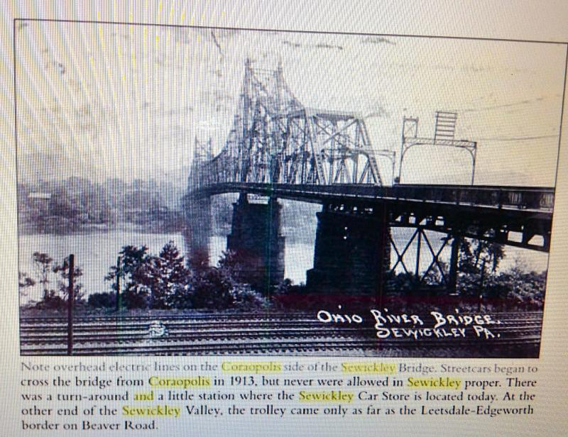 The first Sewickley-Coraopolis Bridge over the Ohio River was built in 1911.